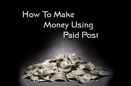 How to Make Money Using Paid Post