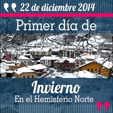 22 de diciembre - Primer día de Invierno en el Hemisferio Norte | + Info