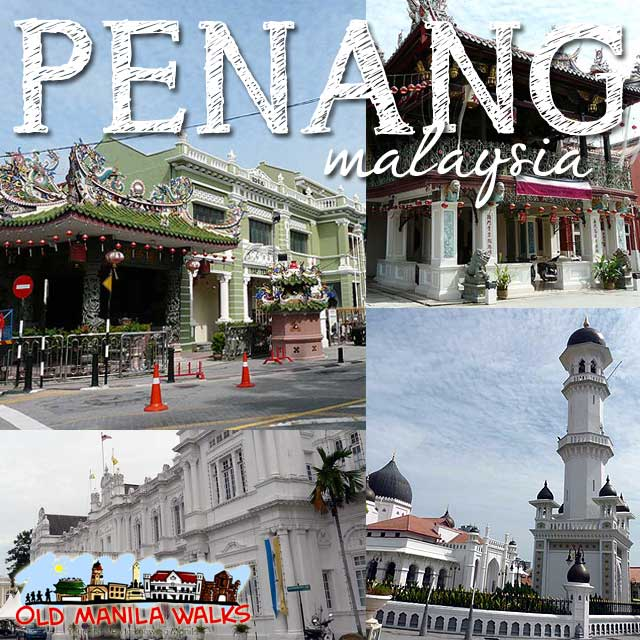 About Malaysia: Book Now For Penang, Malaysia Tour With Old Manila Walks