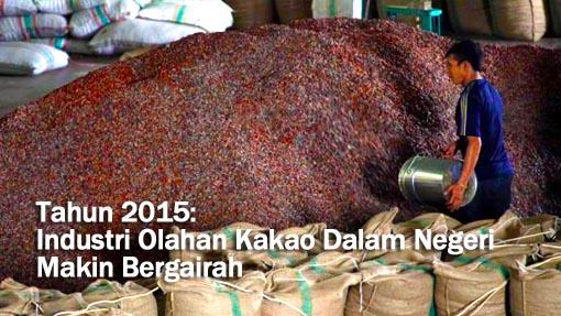 Tahun 2015: Industri Olahan Kakao Dalam Negeri Makin Bergairah