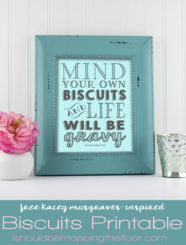 Free Mind Your Own Biscuits Printable inspired by the Kacey Musgraves song