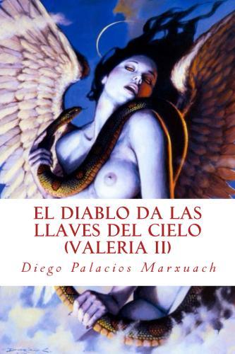 El diablo da las llaves del cielo (Valeria II)