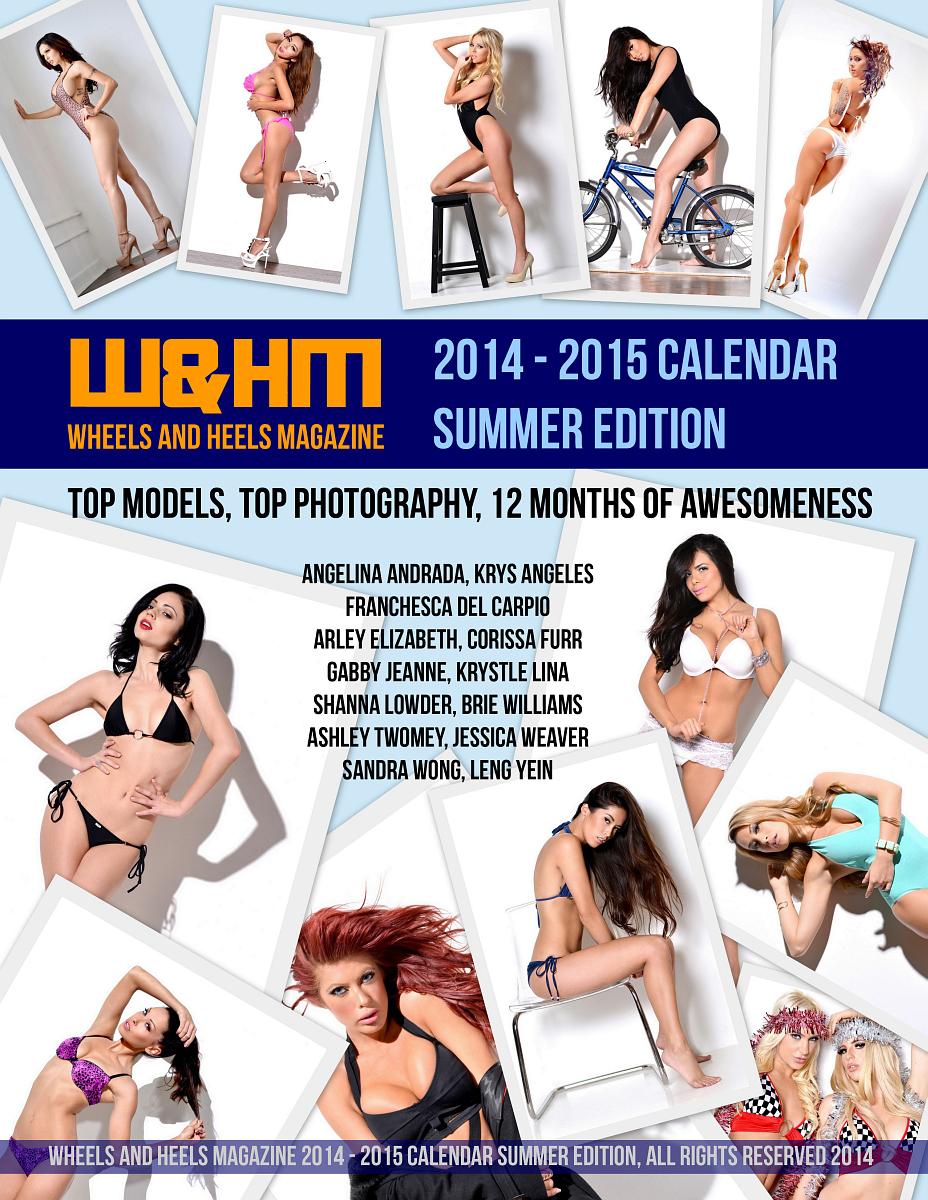 Wheels and Heels Magazine 2014 - 2015 Calendar Summer Edition