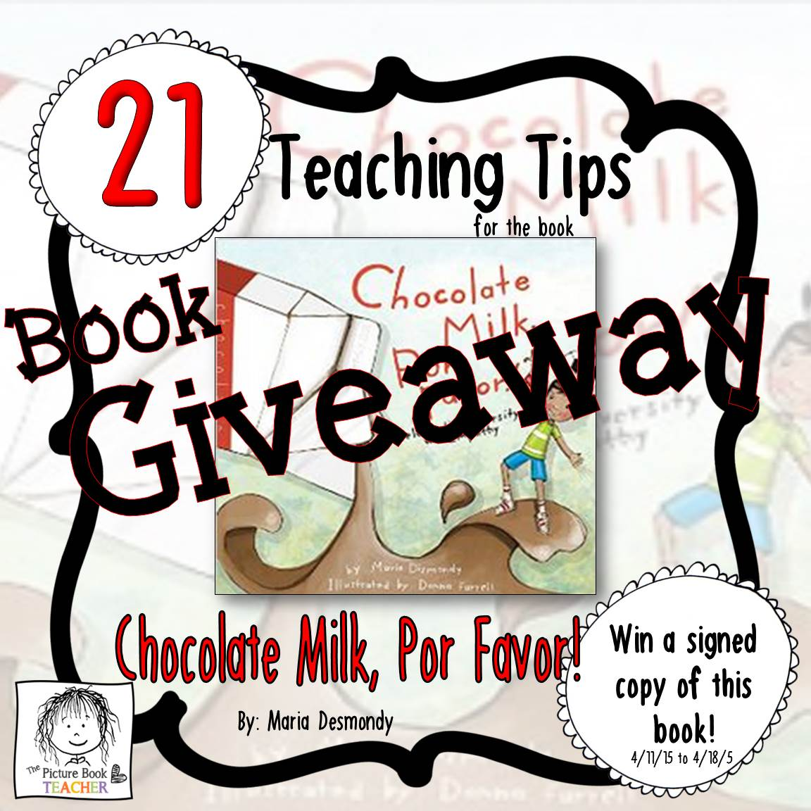 Giveaway happening 4/11/15-4/18/15 for a signed copy of Chocolate Milk, Por Favor! by Maria Desmondy at The Picture Book Teacher's Blog.