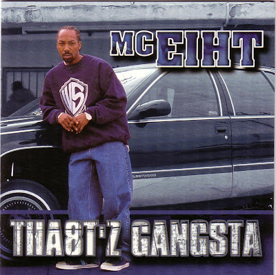 MC Eiht – Tha8t'z Gangsta (CD) (2001) (FLAC + 320 kbps)