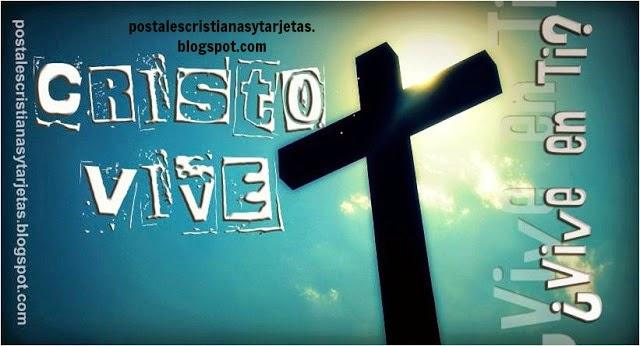 Postal Cristiana Cristo Vive. Postales cristianas de semana santa. Cristo Vive. Jesús Vive. Jesucristo resucitó.Cristo vive en ti. imágenes de Dios. Postales con versículos bíblicos. imágenes de la biblia.
