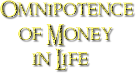 Ominipotence of Money in Our Lives Today
