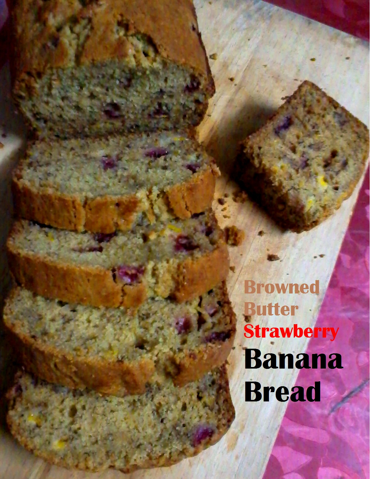 Bakescapade!: Brown Butter Strawberry Banana Bread