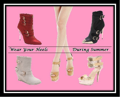 Wear Your Heels During Summer