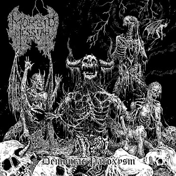 "MORBID MESSIAH - ""DEMONIAC PAROXYSM"""