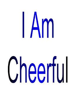 I am Cheerful.