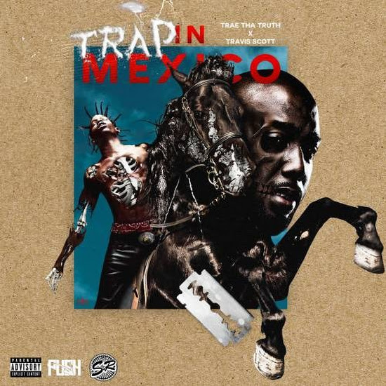 Trae Tha Truth - Trap In Mexico (Feat. Travi$ Scott)