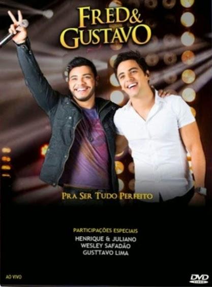 DVD Fred e Gustavo - Pra Ser Tudo Perfeito (2014)