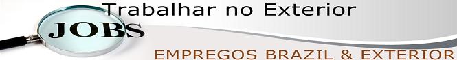 EMPREGOS BRAZIL & EXTERIOR, VISTO AMERICANO, INTERCÂMBIO ESTUDANTIL