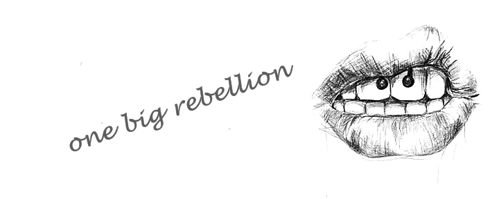 one big rebellion.