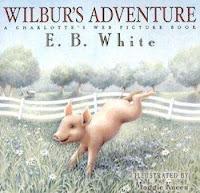 bookcover of WILBUR'S ADVENTURE: A CHARLOTTE'S WEB PICTURE BOOK by E.B. White