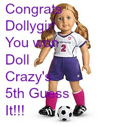 I won Doll Crazy's 5th Guess It!!!