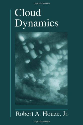 Robert A. Houze Jr. Cloud dynamics.