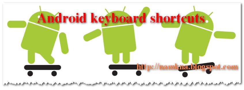 Phím tắt cho Android keyboard shortcuts