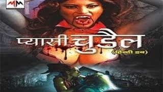 Hot Hindi Dubbed Movie 'Pyasi Chudail' Watch  Online