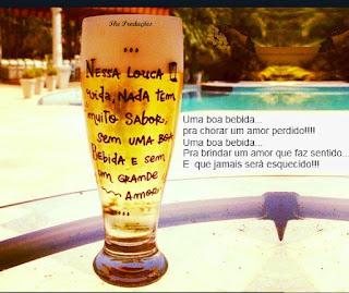 Uma boa bebida... para chorar um amor perdido!!! Uma boa bebida... Para brindar um amor que faz sentido... e que jamais será esquecido!!!