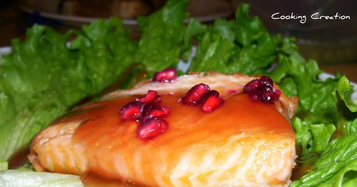 Cooking Creation: Pan-Fried Salmon with Pomegranate-Orange Sauce