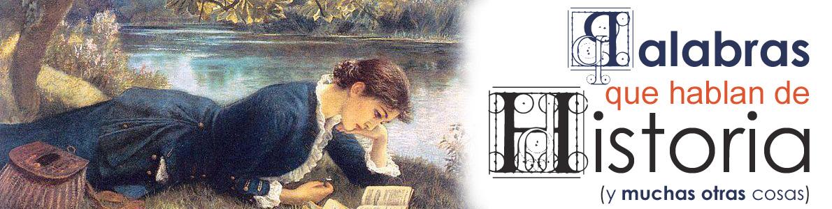 Palabras que hablan de historia | Blog de libros de historia