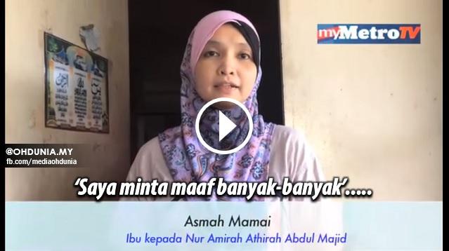 "Video -  Ibu Amirah : ""Saya Minta Maaf Banyak-Banyak!!..."""