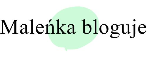 Maleńka bloguje