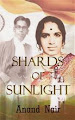 Shards of Sunlight by Anand Nair