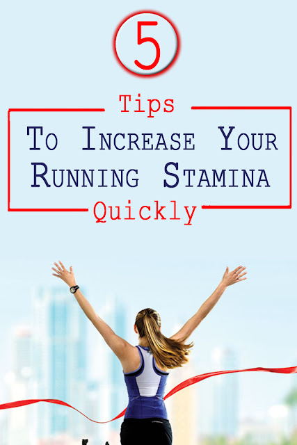 5 Tips to Increase Your Running Stamina Quickly