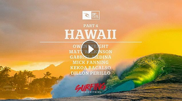 Rip Curl - Surfing is Everything - Part 4 Hawaii