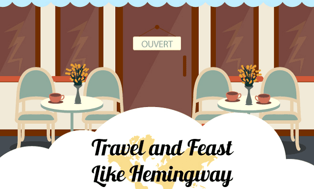 Travel and Feast like Hemingway