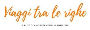 Viaggi tra le righe - Blog di Viaggi di Antonio Rotundo