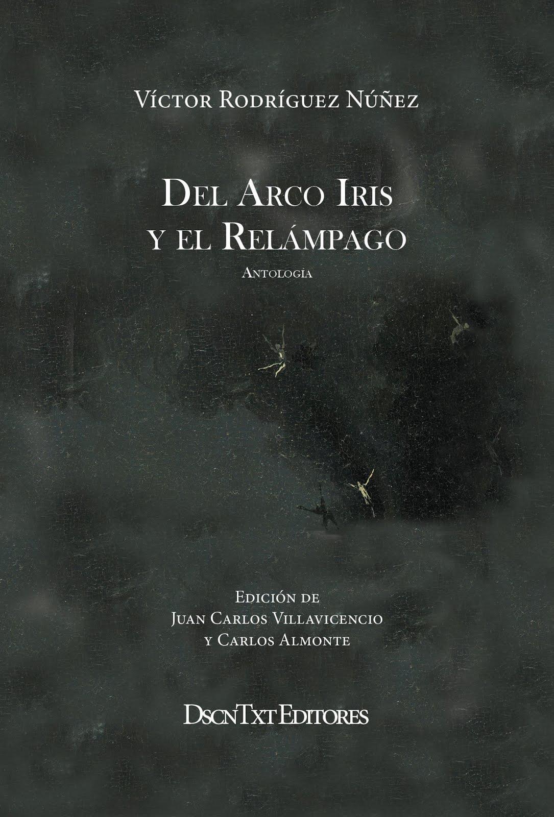 Del arco iris y el relámpago, de Víctor Rodríguez Núñez. Edición de Villavicencio y Almonte