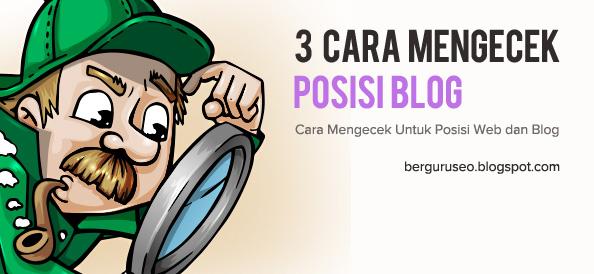 Cara Mengecek Untuk Mengetahui Posisi Web Blog di Google