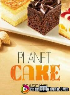 Planet Cake Phần 1