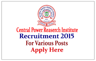 Central Power Research Institute Recruitment 2015 for the Various Posts