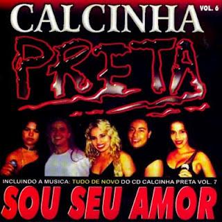 Calcinha Preta - Vol.06 - Sou Seu Amor