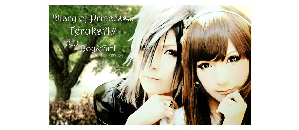 Diary of Princess... teruks?! #  -  5.O  ~  Boy&Girl version