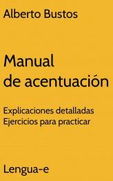 http://cdn2.lengua-e.com/wp-content/uploads/2013/11/alberto-bustos-manual-de-acentuacion.pdf