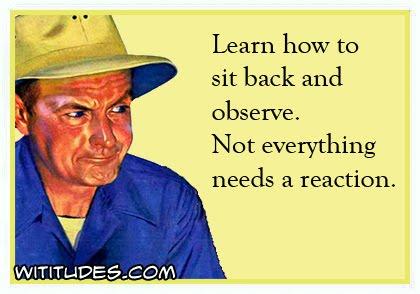 Observe. Just Observe!