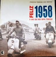 Feliz 1958 - O ano que não devia terminar
