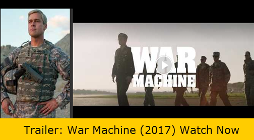 Trailer: War Machine (2017) Watch Now