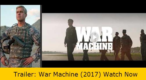 Trailer: War Machine (2017) Watch Now