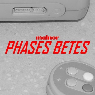 Malnor - Phases Betes (2015)