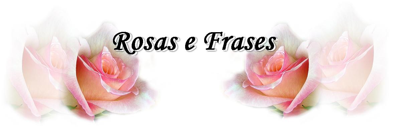 Rosas e Frases