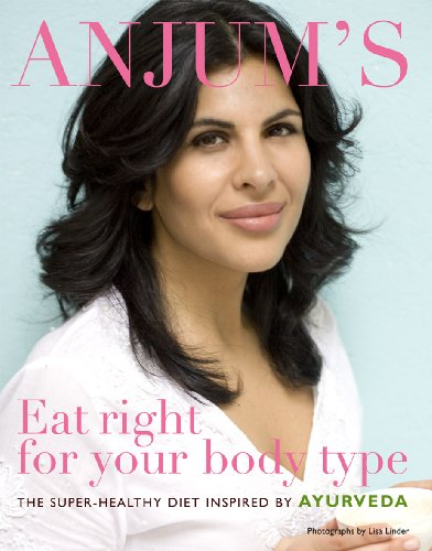 Introducing Eat Right for your Body Type by Anjum Anand :