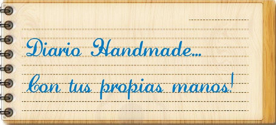 Diario Handmade...                Con tus propias manos!