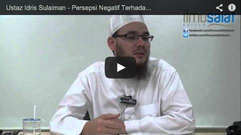 Ustaz Idris Sulaiman – Persepsi Negatif Terhadap Orang Berjanggut